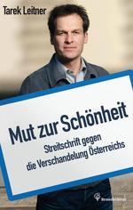 Mut zur Schönheit |  Streitschrift gegen die Verschandelung Österreichs