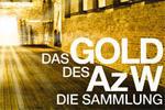 Das Gold des Az W. Die Sammlung