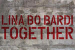 Lina Bo Bardi - Together