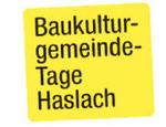 1.Österreichische Baukulturgemeinde-Tage & 17. Architekturfrühling in Haslach