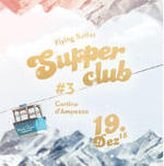 SUPPER CLUB #3 Cortina d`Ampezzo